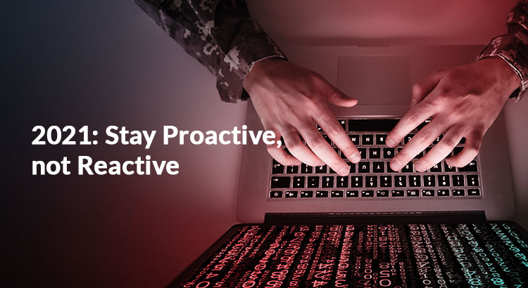 2021-Stay-Proactive-not-Reactive