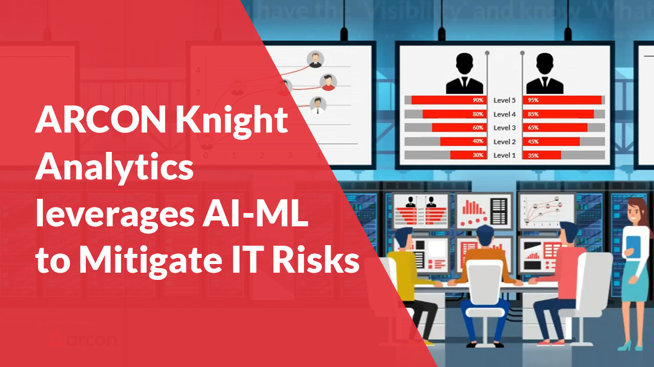 ARCON-Knight-Analytics-leverages-AI-ML-to-Mitigate-IT-Risks
