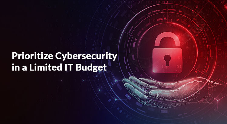 Prioritize-Cybersecurity-in-a-Limited-IT-Budget-1