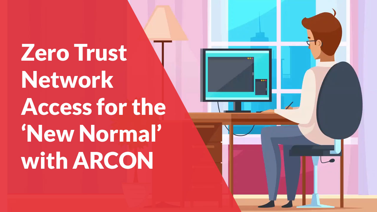 Zero-Trust-Network-Access-for-the-New-Normal-with-ARCON
