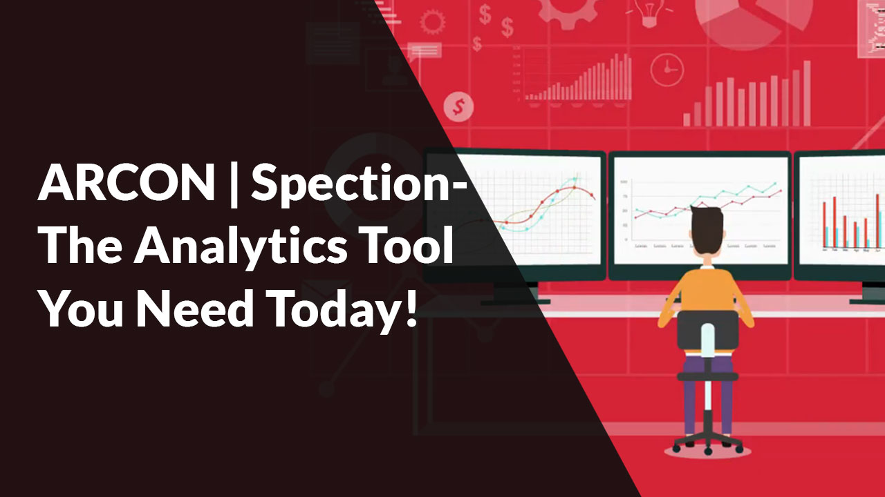ARCON   Spection- The Analytics Tool for better Decision-Making