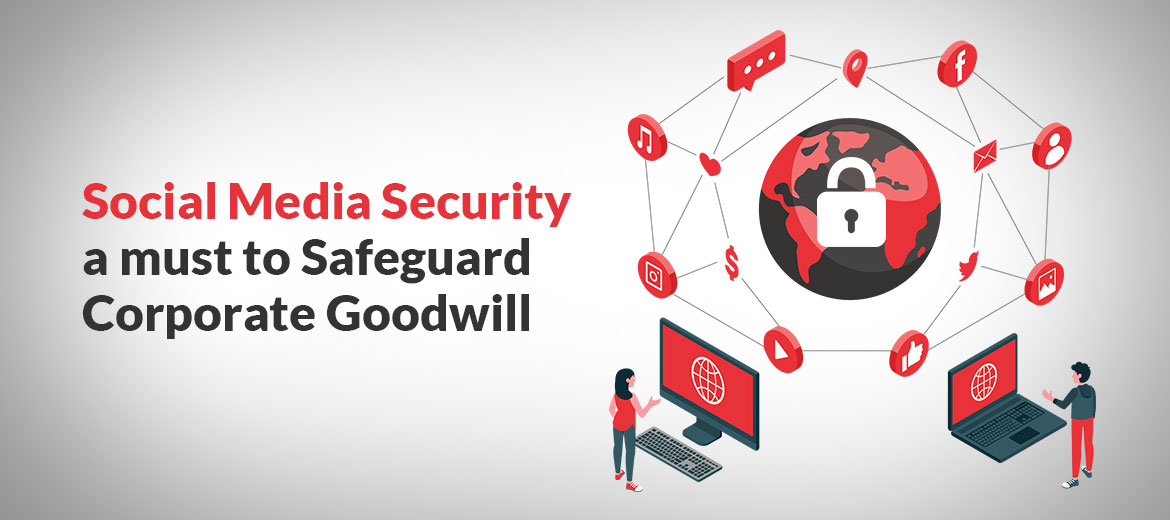 Social-Media-Security-a-must-to-Safeguard-Corporate-Goodwill