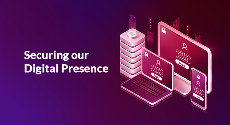 Securing our Digital Presence