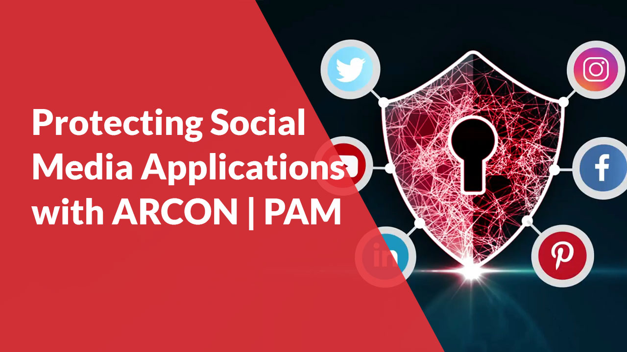 Protecting-Social-Media-Applications-with-ARCON-PAM