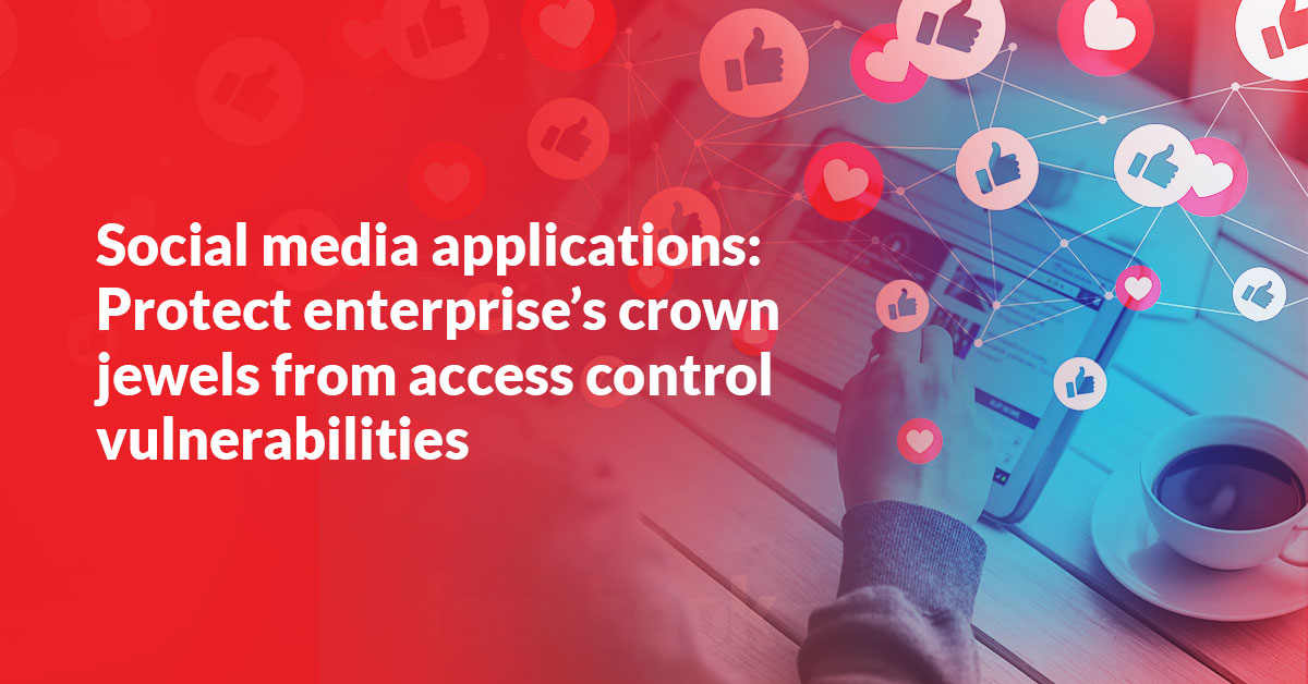 Protect Social Media Applications from Access Control vulnerabilities |ARCON Whitepaper