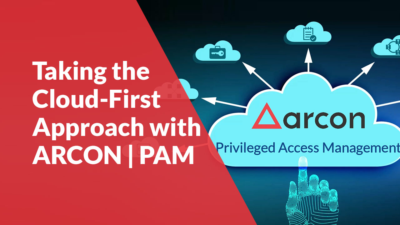 Taking-the-Cloud-First-Approach-with-ARCON-PAM