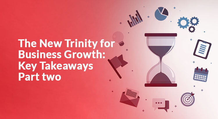 The-New-Trinity-for-Business-Growth-part-2