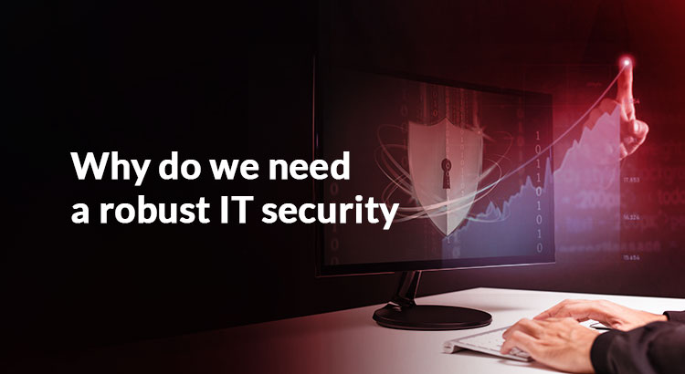 Why-do-we-need-a-robust-IT-security
