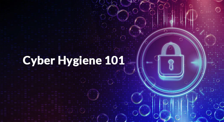 Cyber Hygiene 101: How to Protect Your Systems in a Changing Work Environment   ARCON Blog