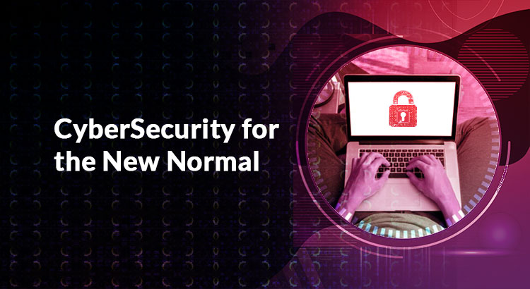 Cybersecurity for the New Normal: 5 Steps to Building a Secure Hybrid IT Environment for Your Business