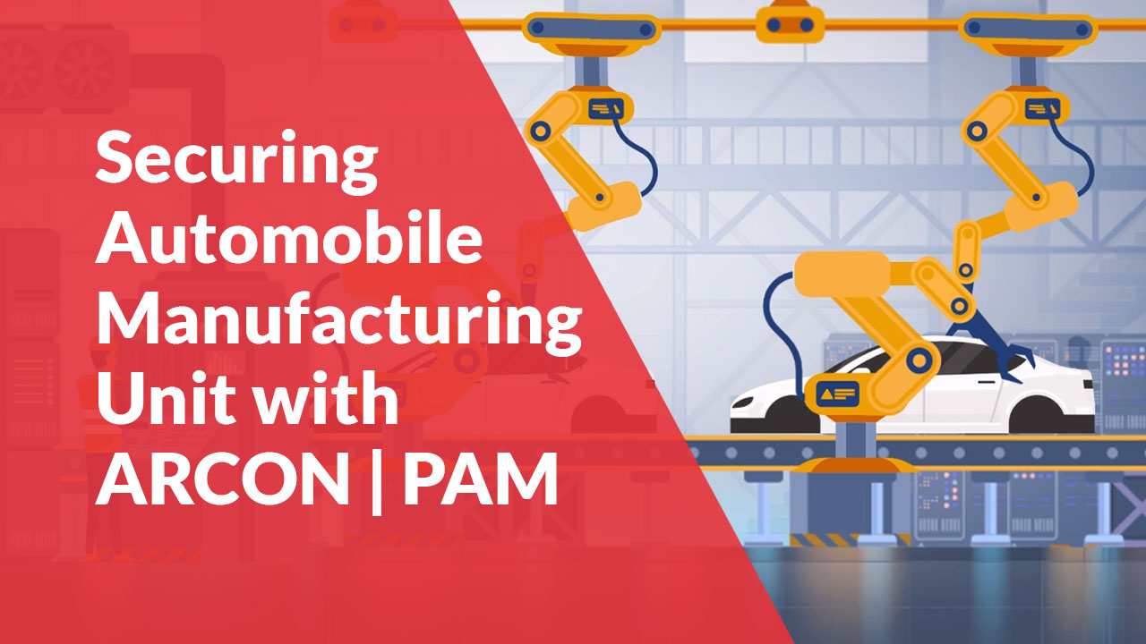 Watch this video to know why ARCON | PAM is the best choice for a global automobile giant to secure its manufacturing unit
